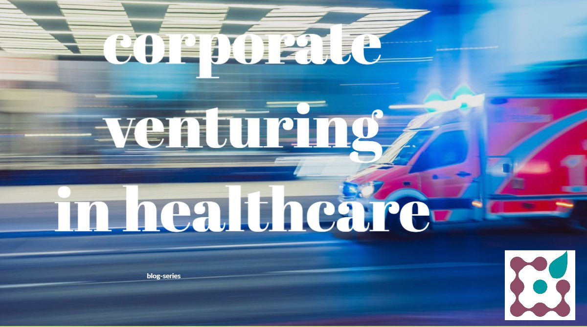 Corporate venturing in healthcare