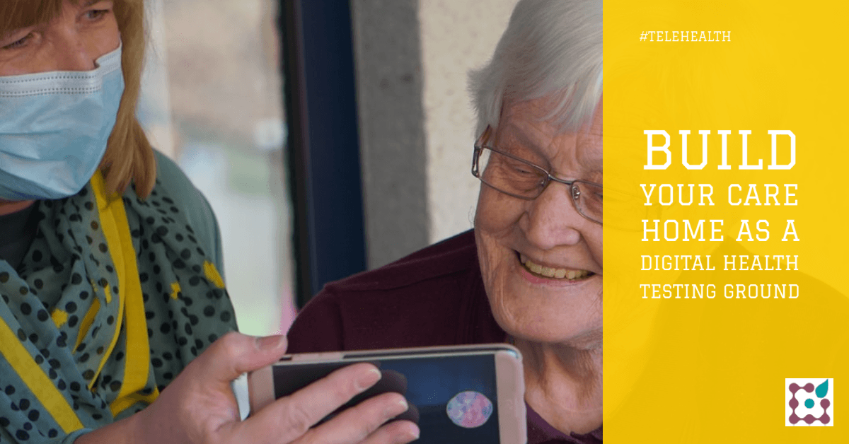 Build your care home as a digital health testing ground